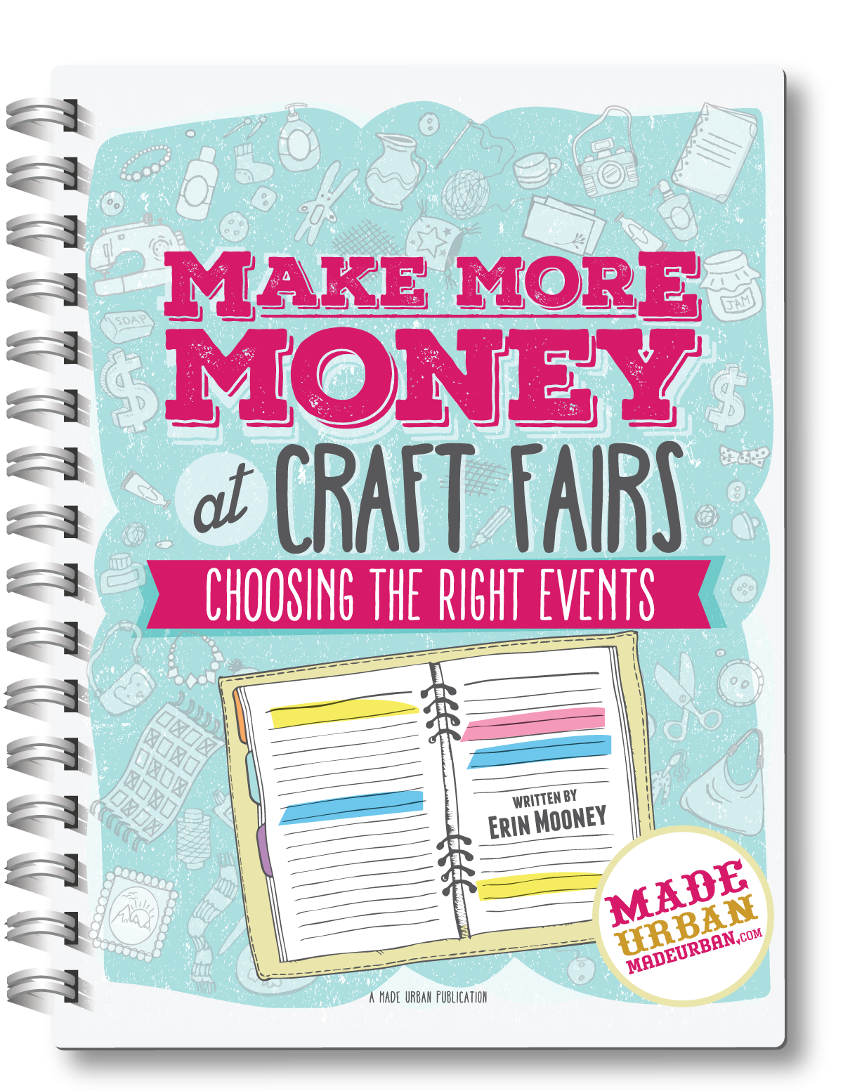 Make More Money at Craft Fairs - Choosing the Right Events ebook