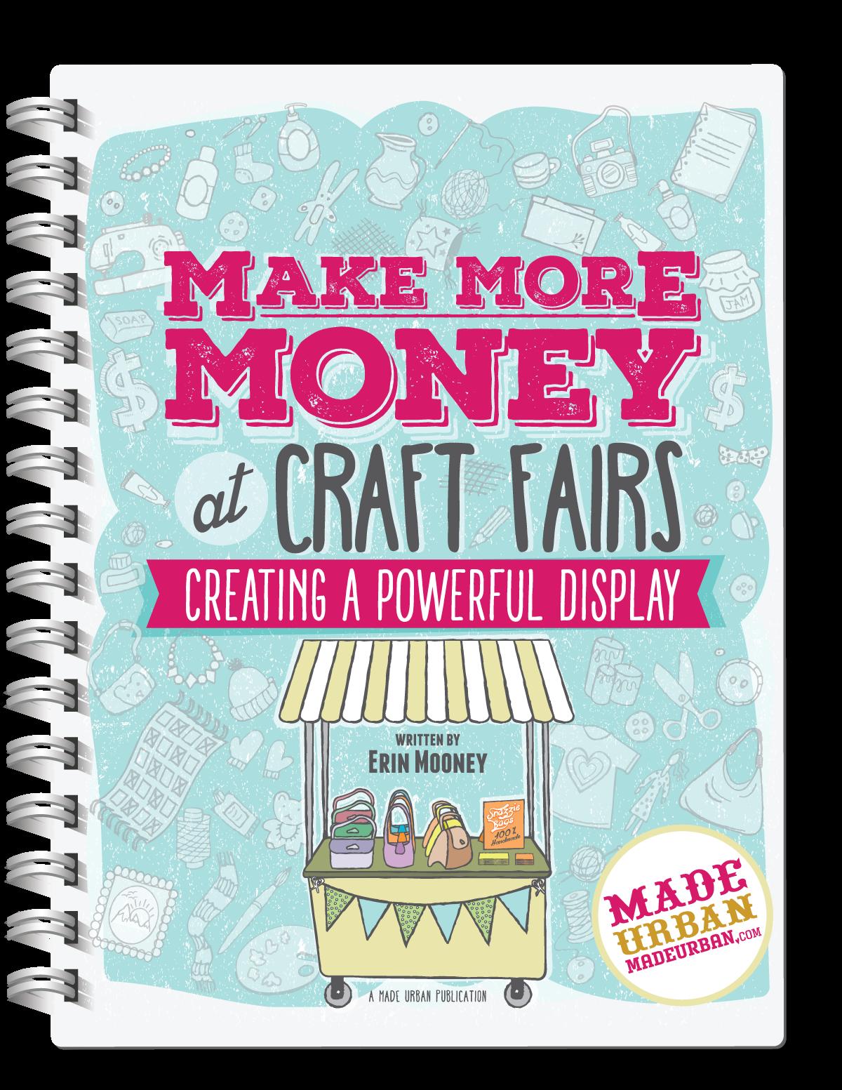 Make More Money at Craft Fairs - Creating a Powerful Display ebook