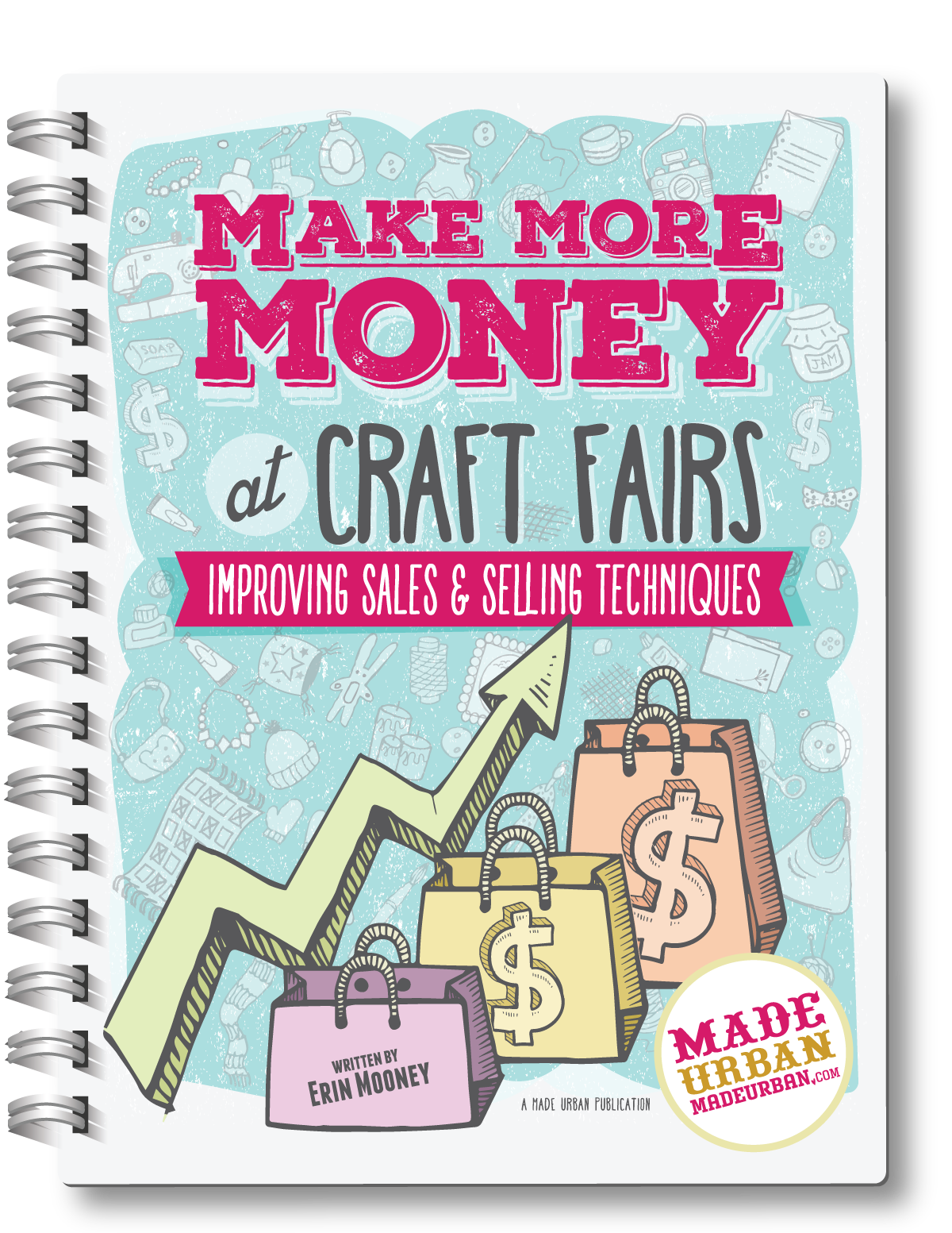 Make More Money at Craft Fairs - Improving Sales & Selling Techniques ebook