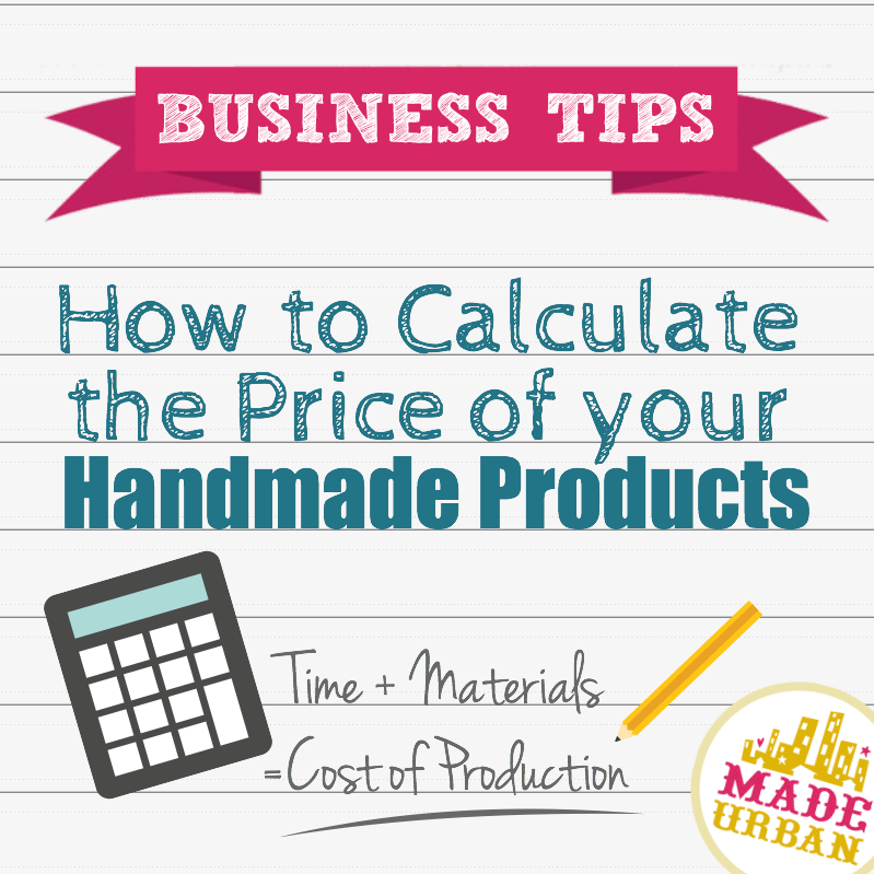 How to Calculate the Price of your Handmade Products