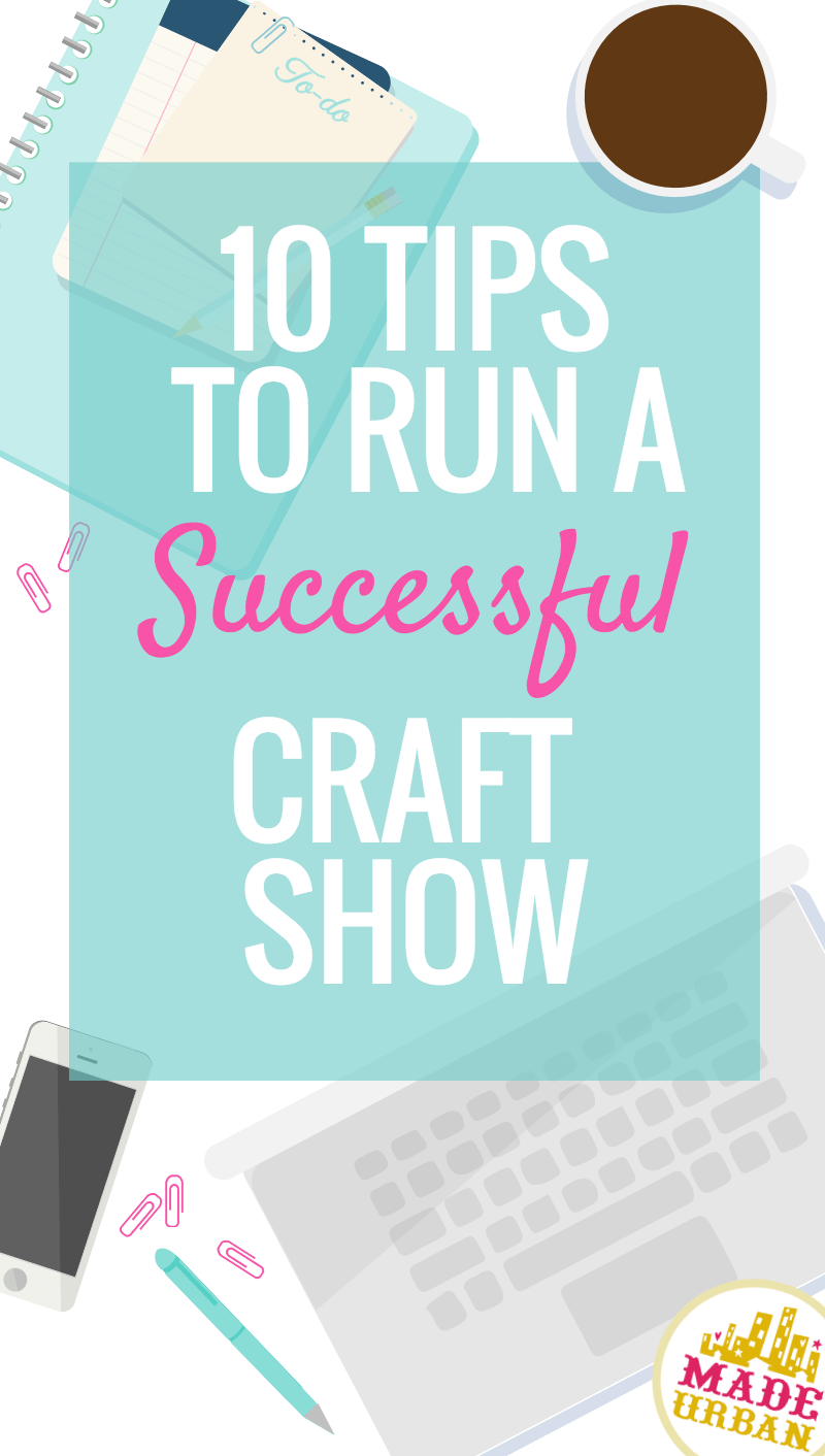 How to Host a Successful Craft Show - Made Urban