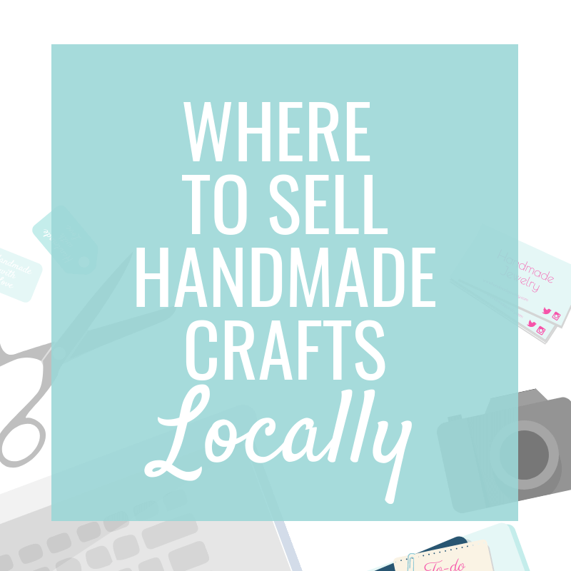 Where to Sell Handmade Crafts Locally