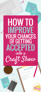 How to get accepted to craft shows