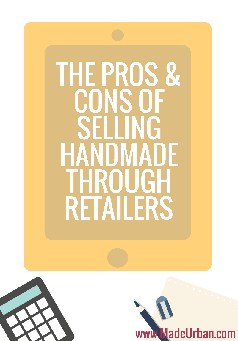 The Pros & Cons of Selling Handmade through Retailers