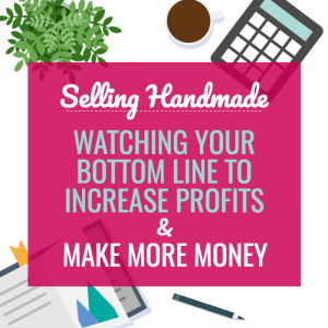 COVERING SMALL HANDMADE BUSINESS EXPENSES