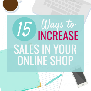HOW TO INCREASE SALES IN YOUR ONLINE SHOP