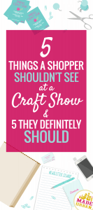 What a shopper should and shouldn't see at a craft fair