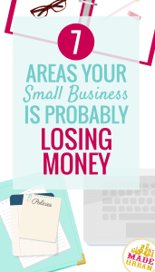 7 AREAS YOUR SMALL BUSINESS IS LOSING MONEY