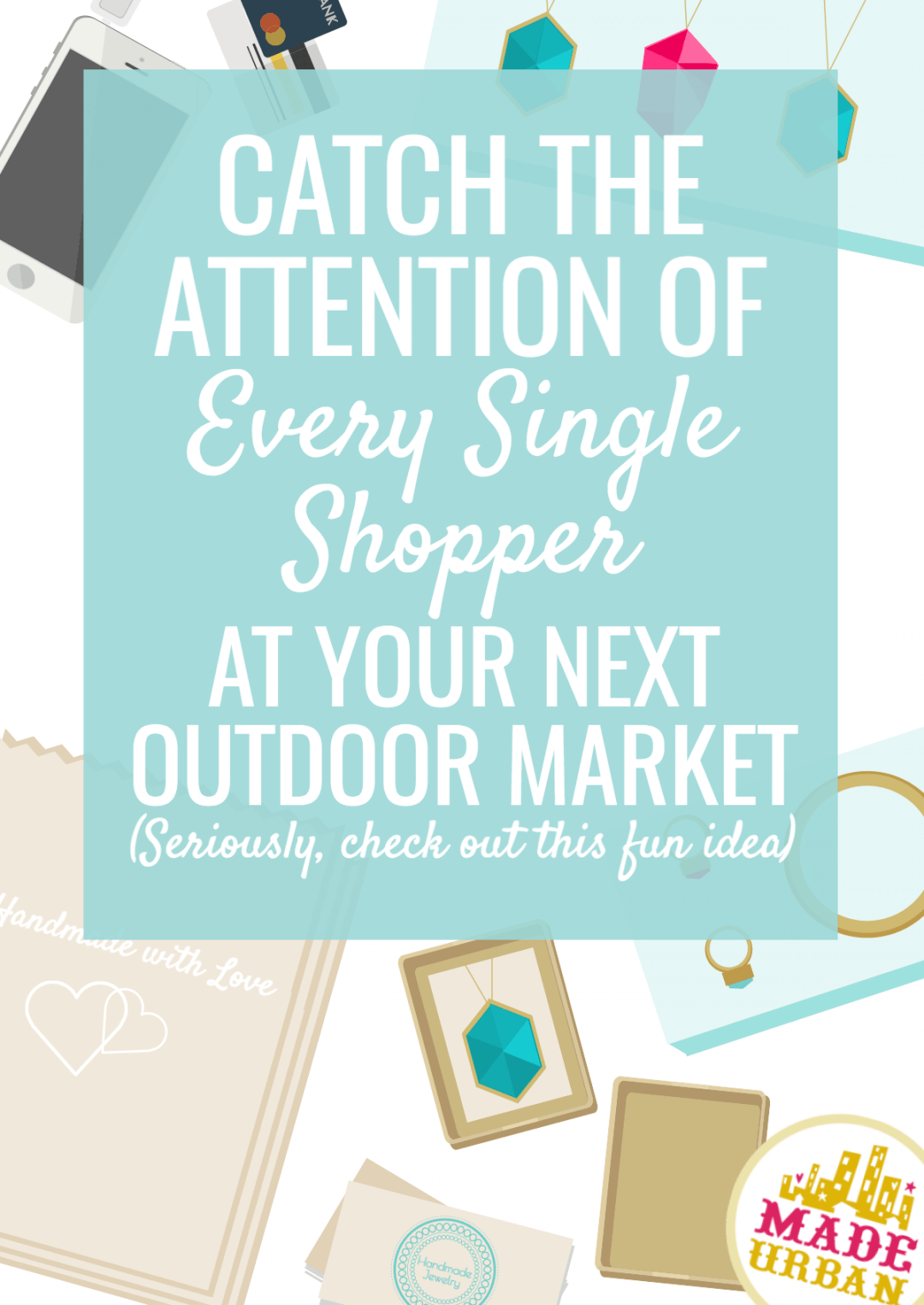 How to Attract More Shoppers to your Outdoor Market Booth
