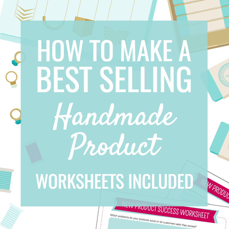 How to Make a Best Selling Handmade Product