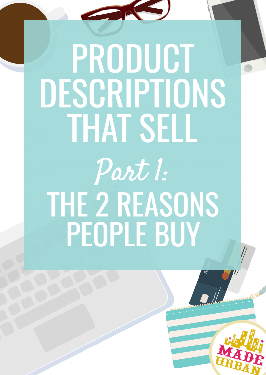 Product Descriptions that Sell: The 2 Reasons People Buy