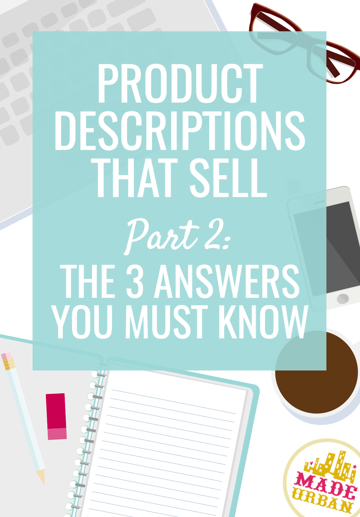 d39dd8ab74b5a Product Descriptions that Sell: 3 Answers you Must Know - Made Urban