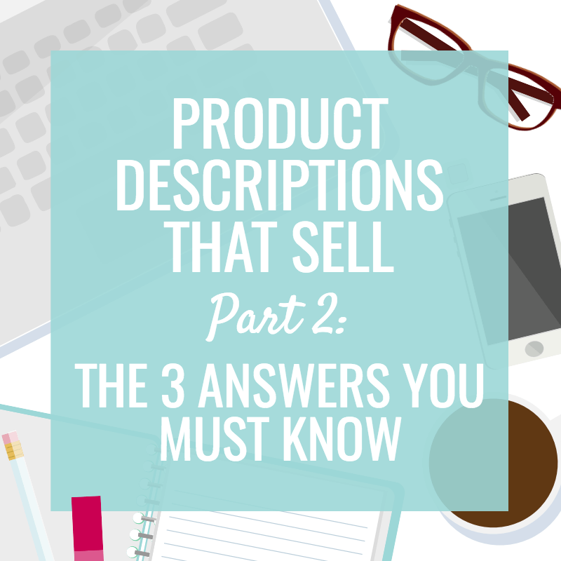 Product Descriptions that Sell: 3 Answers you Must Know