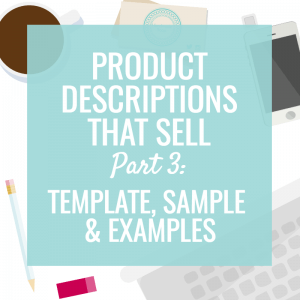 Product descriptions that sell: template, sample & examples
