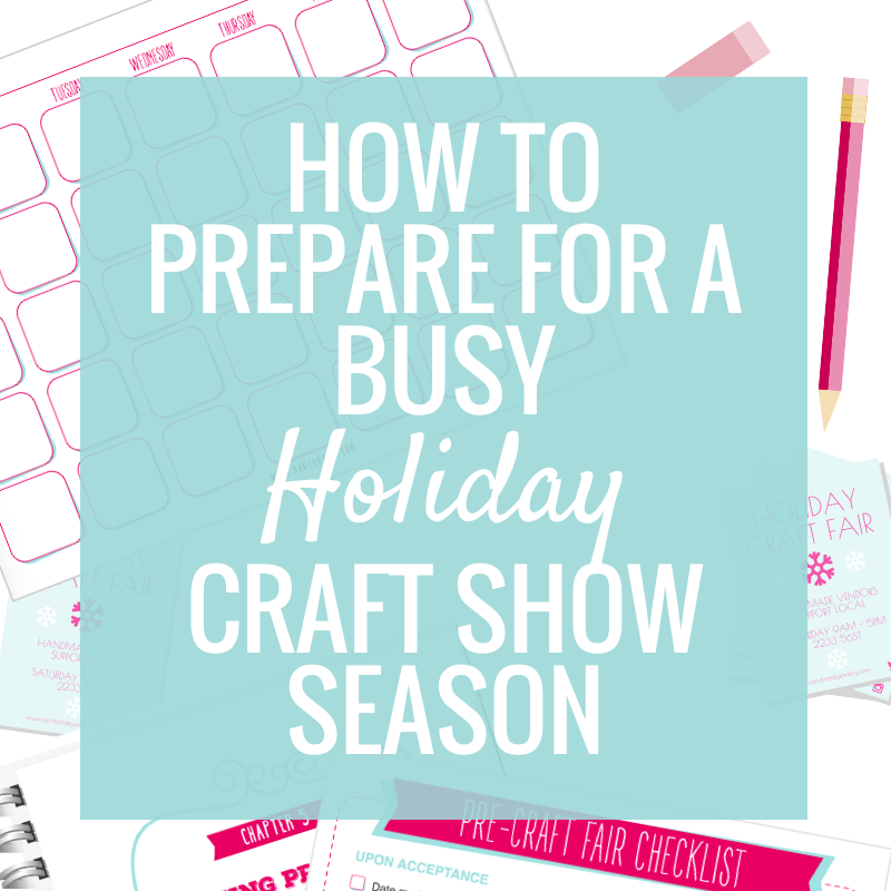 How to Prepare for a Busy Holiday Craft Show Season