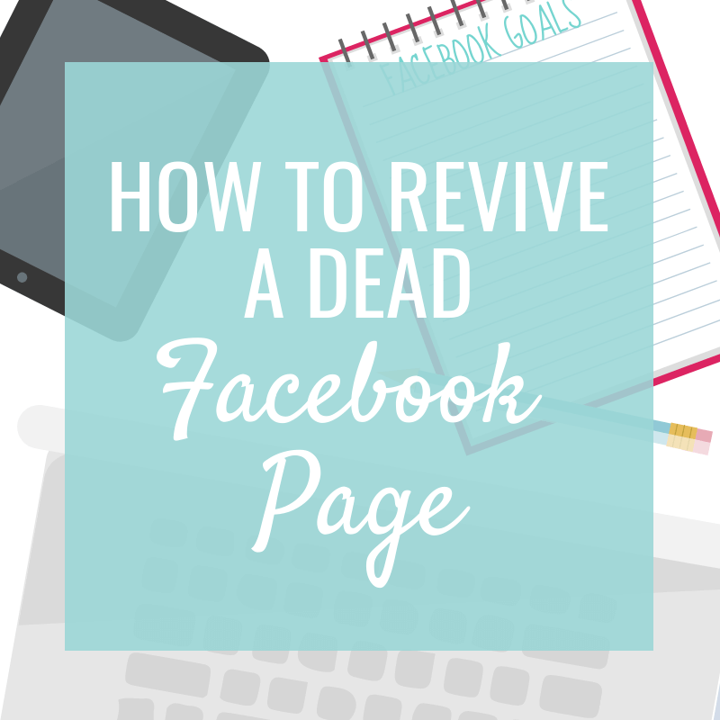 4 Easy Ways to Revive a Dead Facebook Page