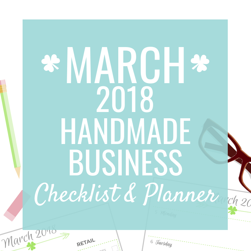 March Checklist & Planner for Small Handmade Businesses