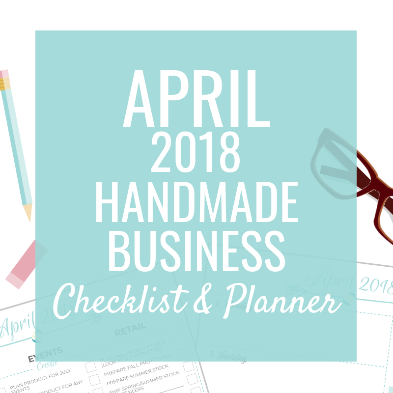 April Checklist & Planner for Small Handmade Businesses