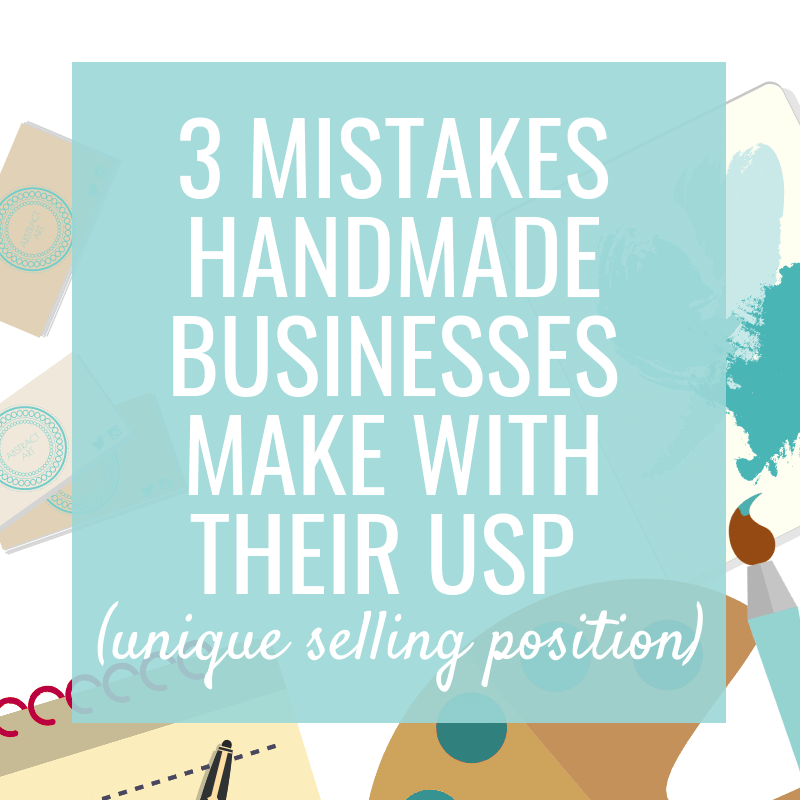 3 Mistakes Handmade Businesses Make with their USP