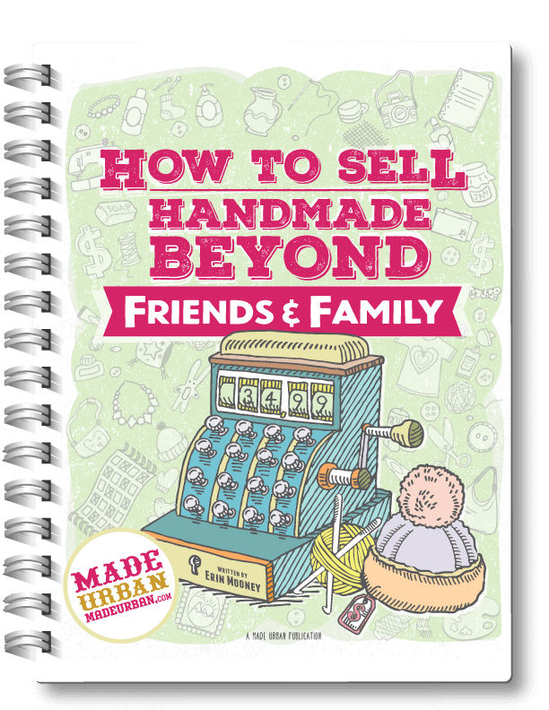 How to Sell Handmade Beyond Friends & Family ebook