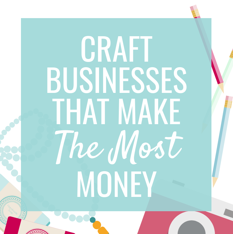 Craft Businesses that Make Money