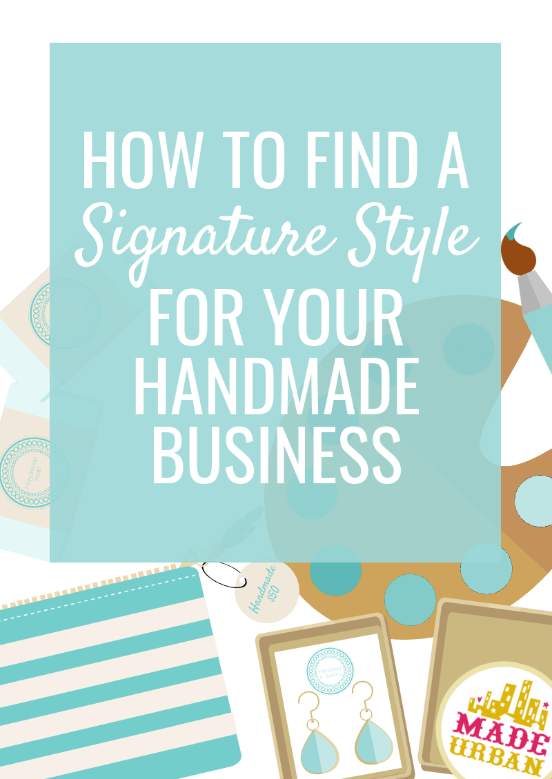 How to Find a Signature Style for your Handmade Business