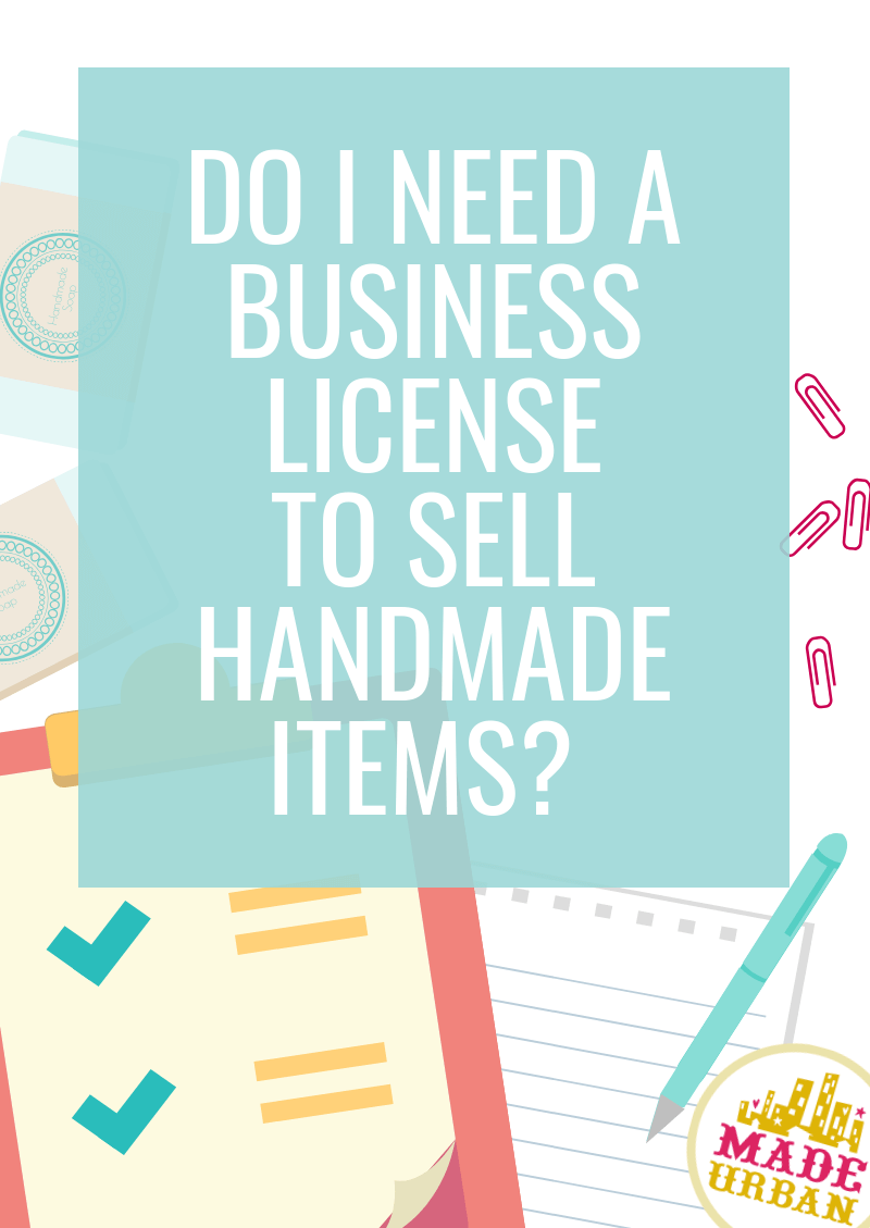 Do I Need a Business License to Sell Handmade Items? - Made