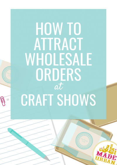 How to Attract Wholesale Orders at Craft Shows