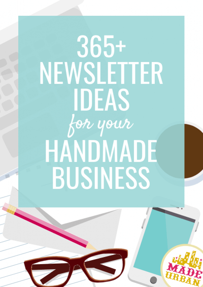 365+ Newsletter Ideas (for your handmade business)
