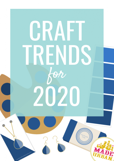 Craft Trends for 2020