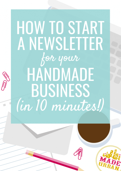 How To Start a Newsletter for your Handmade Business