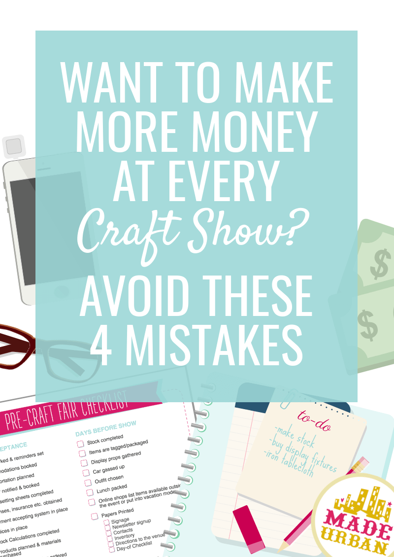 Avoid these 4 Mistakes to Make More Money at Every Craft Show