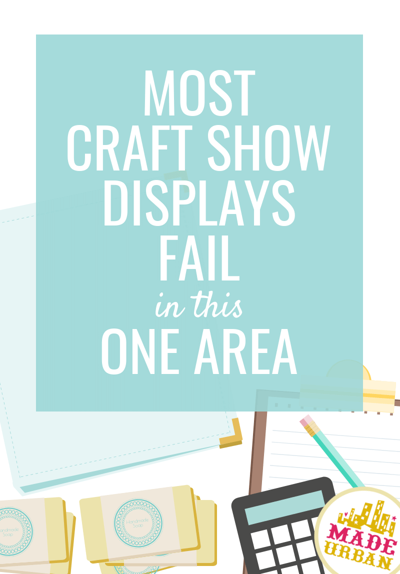 Most Craft Show Displays Fail in this Area
