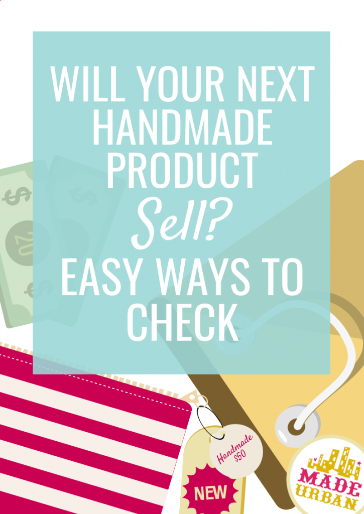 Will your next handmade product sell? Easy ways to check...
