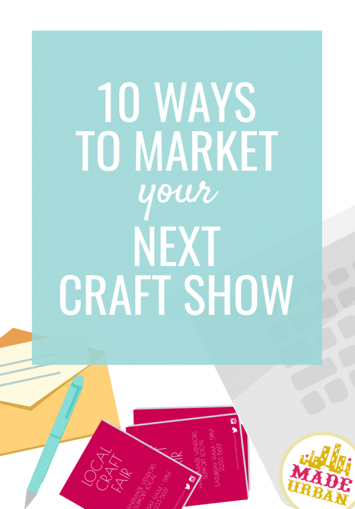 10 ways to market your next craft show