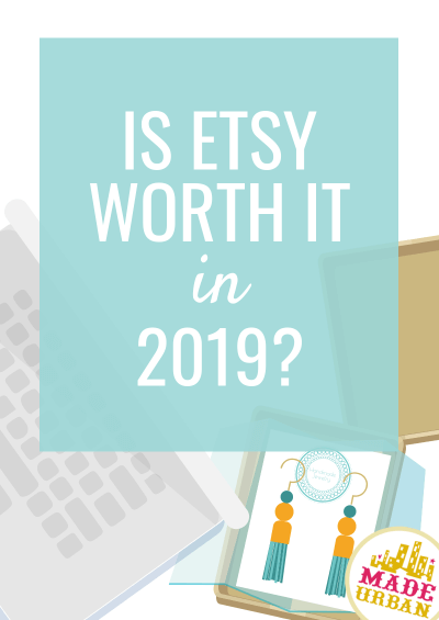 Is Selling on Etsy Worth it in 2019?