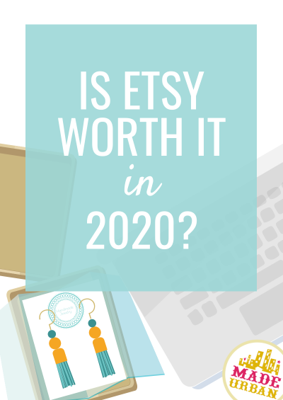 Is Selling on Etsy Worth it in 2020?