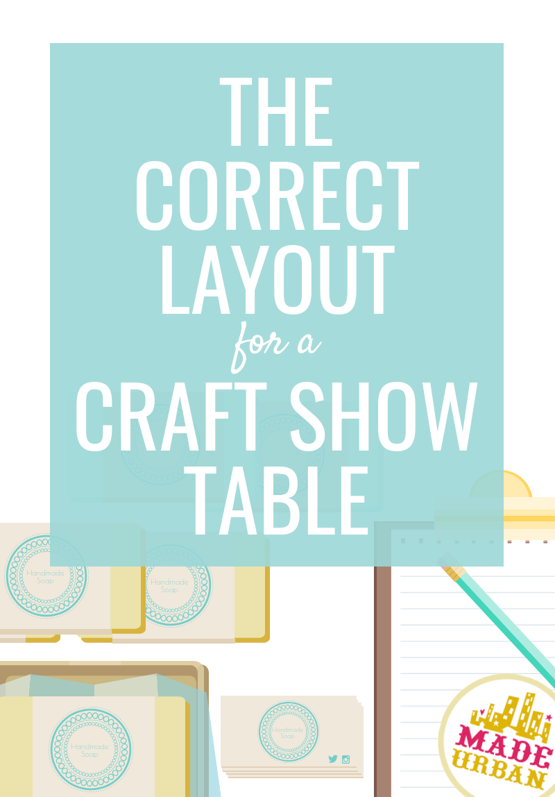 The Correct Craft Show Table Layout