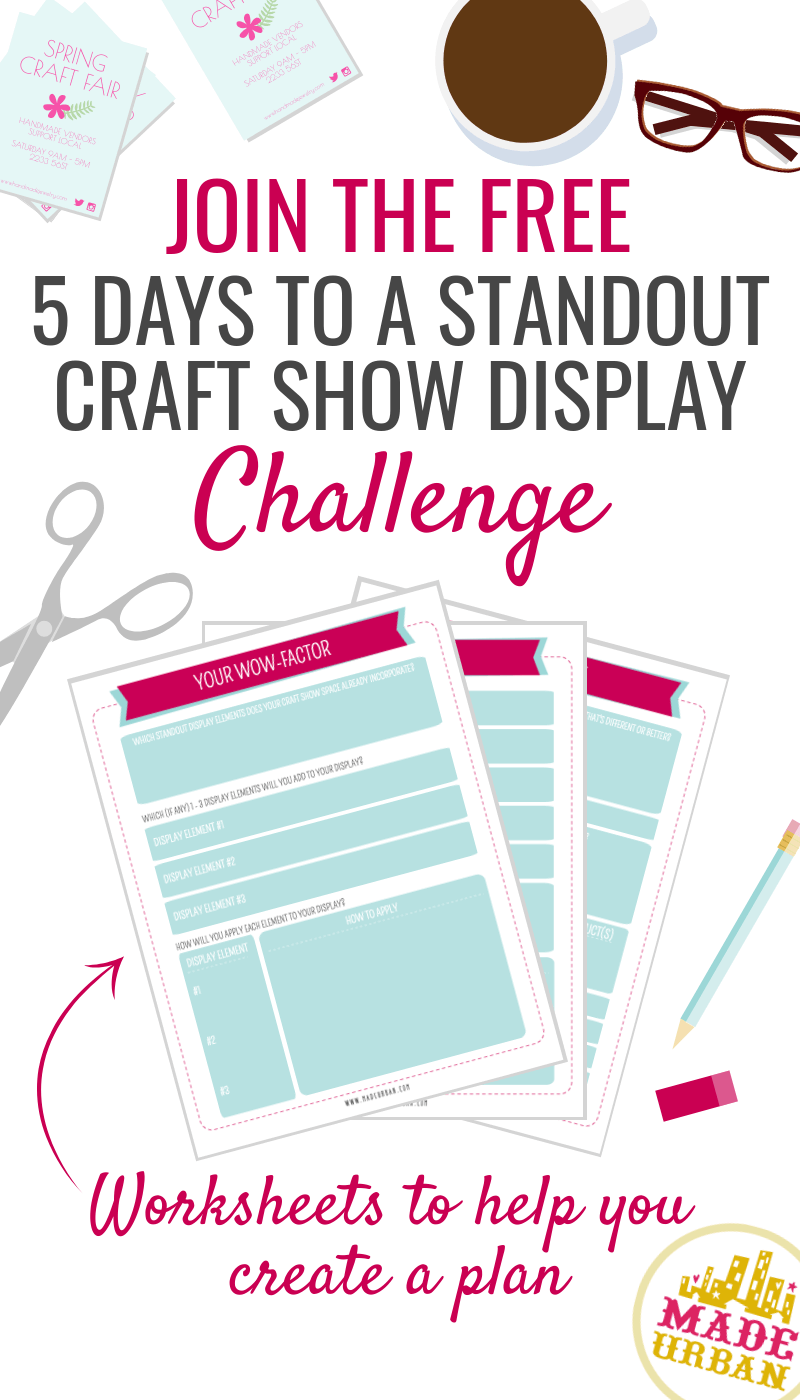 5 Days to a Standout Craft Show Display - be the table every shopper notices at your next craft show by following the 5 simple steps explained in this free email challenge