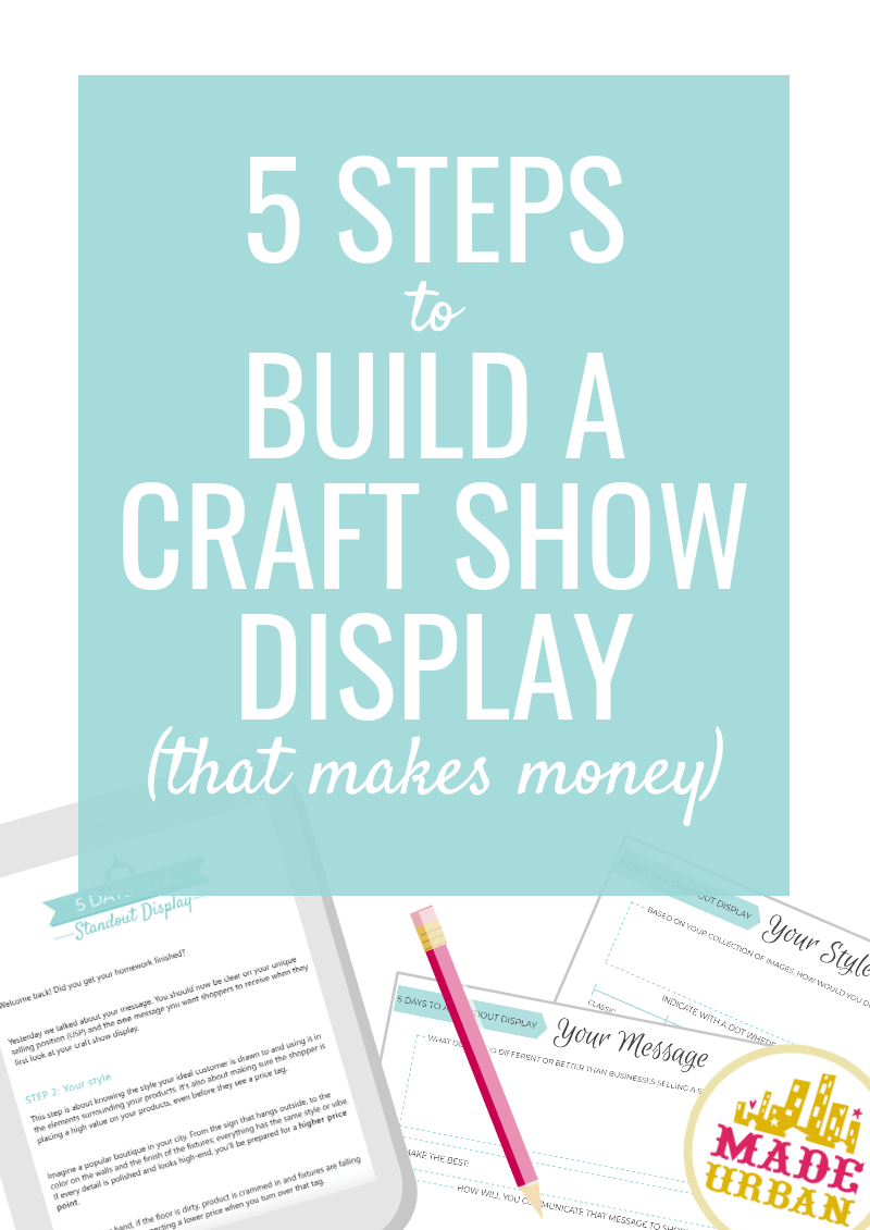 5 Days to a Standout Craft Show Display - improve your craft show display in 5 simple steps
