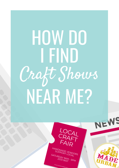 How Do I Find Craft Shows Near Me?