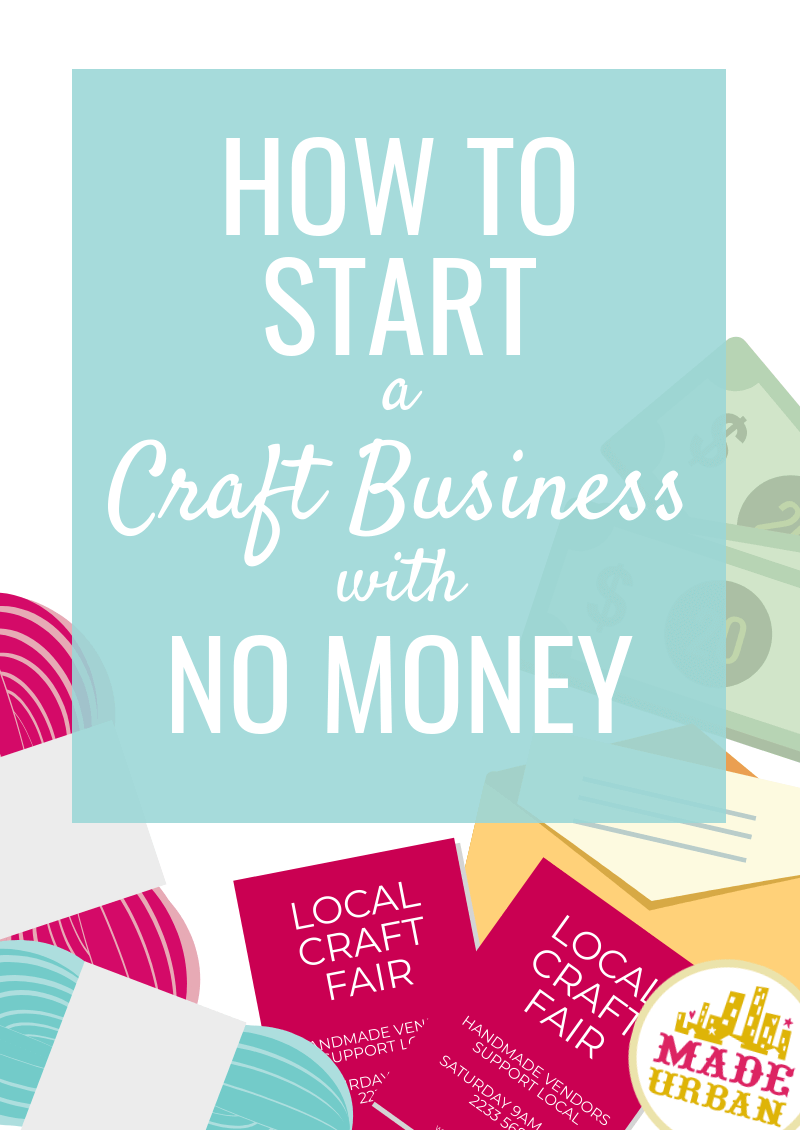 How to Start a Craft Business with No Money