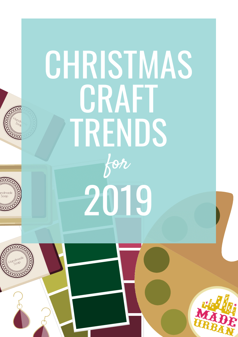 Christmas Graphics 2019.Christmas Craft Trends For 2019 Made Urban