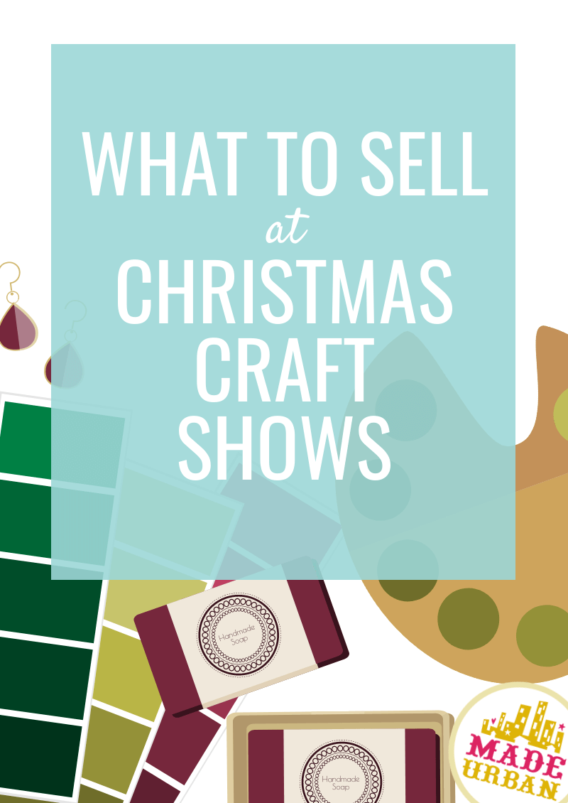 What to sell at Christmas Craft Shows