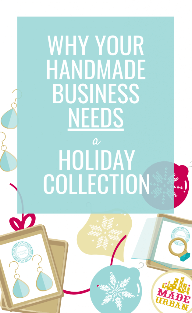 Why your handmade business needs a holiday collection