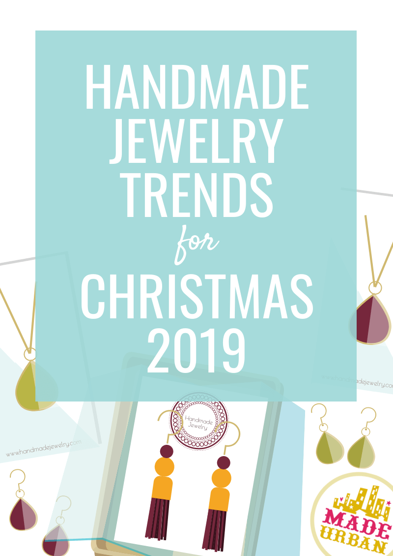 Handmade Jewelry Trends for Christmas 2019