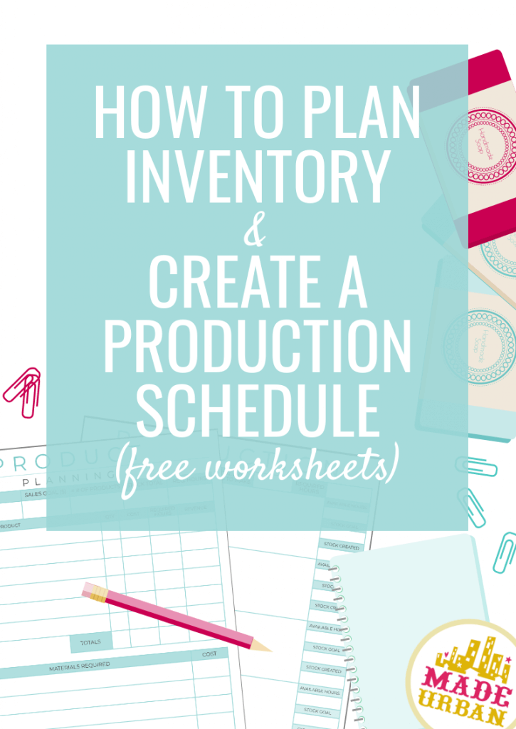 How to plan inventory & create a production schedule