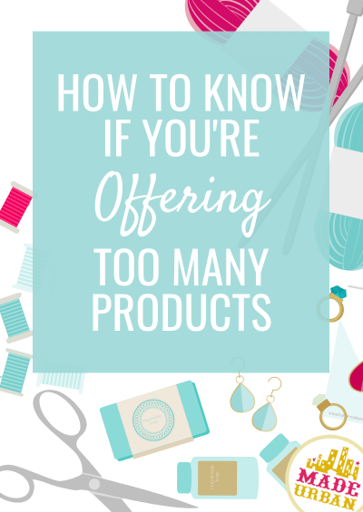 How to Know if You're Offering Too Many Products