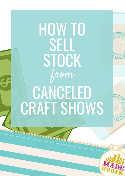 How to Sell Stock from Canceled Craft Shows
