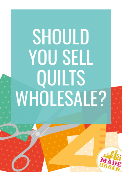 Should You Wholesale Handmade Quilts?